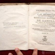 Libros antiguos: DISCURSOS PREDICABLES O LAS HOMILIAS. D.F. GERONIMO BAUTISTA DE LANUZA. TOMO IV. 1790. Lote 51289290