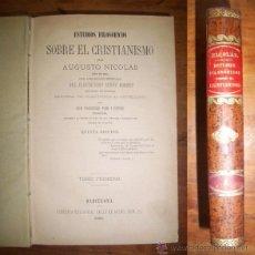 Libros antiguos: NICOLÁS, AUGUSTO. ESTUDIOS FILOSÓFICOS SOBRE EL CRISTIANISMO. TOMO PRIMERO. Lote 51296398