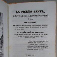 Libros antiguos: TIERRA SANTA , LÍBANO , EGIPTO , SINAÍ - P. MARÍA JOSÉ GERAMB , LIBRERÍA RELIGIOSA , 1851 , TOMO III. Lote 51344973