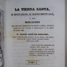 Libros antiguos: TIERRA SANTA , LÍBANO , EGIPTO , SINAÍ - P. MARÍA JOSÉ GERAMB , LIBRERÍA RELIGIOSA , 1851 , TOMO I. Lote 51345052