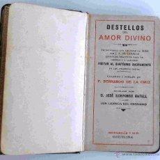 Libros antiguos: DESTELLOS DEL AMOR DIVINO. DEVOCIONARIO QUE CONTIENE LA MISA POR J.A. DE LA VALLE.. Lote 51424696