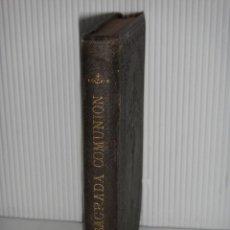 Libros antiguos: LA SAGRADA COMUNIÓN ES MI VIDA, HUMBERTO LEBÓN 1894. MUY BUEN ESTADO!!!. Lote 51452950