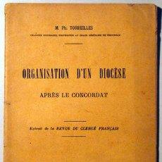 Libros antiguos: TORREILLES, M.PH. - ORGANISATION D'UN DIOCÈSE APRÈS LE CONCORDAT - PARIS 1898. Lote 51413407