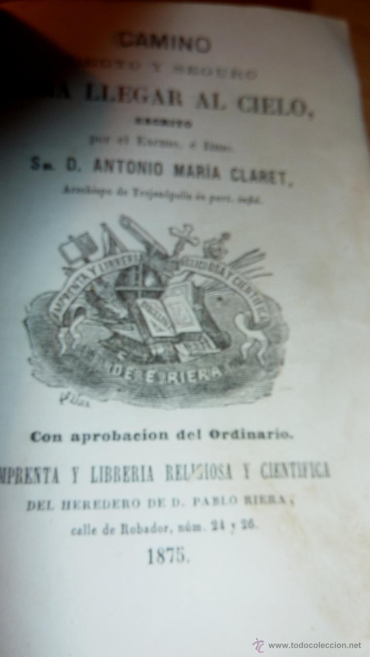 CAMINO RECTO Y SEGURO PARA LLEGAR AL CIELO ANTONIO MARIA CLARET 1875 GRABADOS (Libros Antiguos, Raros y Curiosos - Religión)