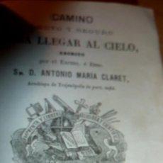 Libros antiguos: CAMINO RECTO Y SEGURO PARA LLEGAR AL CIELO ANTONIO MARIA CLARET 1875 GRABADOS. Lote 51673412