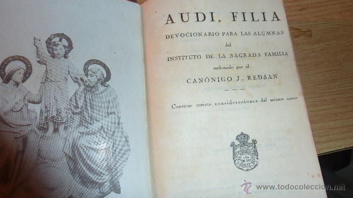 AUDI , FILIA DEVOCIONARIO PARA LAS ALUMNAS DEL INS SAGRADA FAMILIA . CANONIGO J. REDSAN 1927 (Libros Antiguos, Raros y Curiosos - Religión)