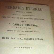 Libros antiguos: LIBRO VERDADES ETERNAS , PARA EJERCICIOS ESPIRITUALES . CARLOS ROSIGNOLI 1906. Lote 51675268