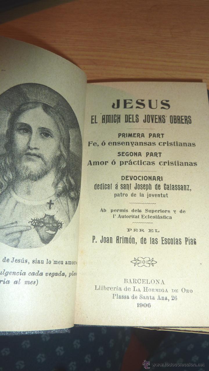 JESUS EL AMICH DELS JOVENS OBRERS . DED A SAN JOSEPH DE CALASSANZ 1906 DEVOCIONARIO (Libros Antiguos, Raros y Curiosos - Religión)