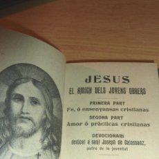Libros antiguos: JESUS EL AMICH DELS JOVENS OBRERS . DED A SAN JOSEPH DE CALASSANZ 1906 DEVOCIONARIO. Lote 51675376