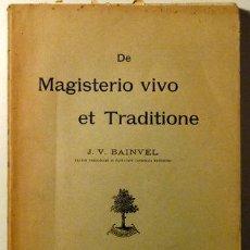 Libros antiguos: BAINVEL, J. V. - MAGISTERIO VIVO ET TRADITIONE - PARIS 1905. Lote 51662042