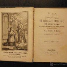 Libros antiguos: VIDA DE LA VENERABLE MADRE SOR CATALINA DE SANTO TOMAS DE VILLANUEVA, PALMA DE MALLORCA. Lote 51737222