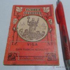 Libros antiguos: VIDA DE SAN RAMÓN NONATO ~ COLECCION FLORES CELESTES ~ EDITORIAL: SATURNINO CALLEJA . Lote 52126349
