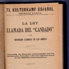 Libros antiguos: LA LEY LLAMADA DEL CANDADO. EL KULTURKAMF ESPAÑOL. 1º ETAPA. MADRID. EL CORREO ESPAÑOL. Lote 52131757
