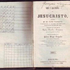 Libros antiguos: VIDA Y DOCTRINA DE JESUCRISTO SACADA DE LOS 4 EVANGELISTAS 1859. Lote 52262224