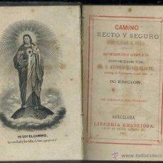 Libros antiguos: ANTONIO MARÍA CLARET : CAMINO RECTO Y SEGURO PARA LLEGAR AL CIELO (1881) CON GRABADOS. Lote 52304787