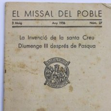 Libros antiguos: PR-1242. EL MISSAL DEL POBLE. LA INVENCIÓ DE LA SANTA CREU. MONESTIR DE MONTSERRAT. ANY 1936. Lote 52341441