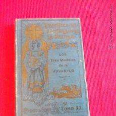 Libros antiguos: LOS TRES MODELOS DE LA JUVENTUD - SAN LUIS GONZAGA - SAN JUAN BERCHMANS - SAN SAN ESTANISLAO DE KOST. Lote 52384819