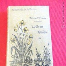 Libros antiguos: LA GRAN AMIGA - PIÉRRE L´ERMITE. Lote 52385094