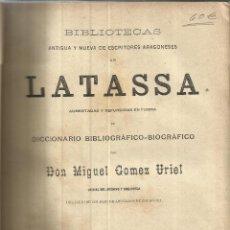 Libros antiguos: LATASSA. MIGUEL GÓMEZ DE URIEL. TOMO II. IMPRENTA DE CALISTO ARIÑO. ZARAGOZA. 1885. Lote 52401456