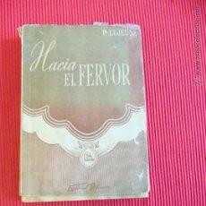 Libros antiguos: HACIA EL FERVOR - P. LEJEUNE. Lote 52401989