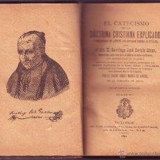 Libros antiguos: EL CATECISMO DE LA DOCTRINA CRISTIANA EXPLICADO 1894. Lote 52403035