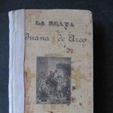 Libros antiguos: LIBRO LA BEATA JUANA DE ARCO. 1915. APOSTOLADO DE LA PRENSA.. Lote 52443668