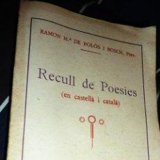 Libros antiguos: RECULL DE POESIES CATALAN Y CASTELLANO . RAMON Mª DE BOLOS . 1934. Lote 52562534