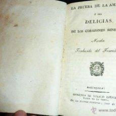 Libros antiguos: ANTIGUO LIBRO LA PRUEBA DE LA AMISTAD O SEA DELICIAS DE LOS CORAZONES SENSIBLES AÑO 1831 . Lote 52562591