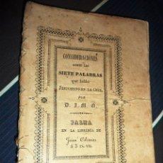 Libros antiguos: CONSIDERACIONES SOBRE LAS SIETE PALABRAS QUE HABLO JESUCRISTO EN LA CRUZ . 1853 M QUADRADO . Lote 52562922