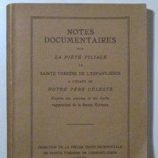 Libros antiguos: NOTES DOCUMENTAIRES SUR LA PIÉTÉ FILIALE DE S. THÉRÈSE DE L'ENFANT-JÉSUS - 1938. Lote 52563359