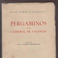 Libros antiguos: PERGAMINOS DE LA CATEDRAL DE VALENCIA ELIAS OLMOS Y CANALDA 1344 PAGINAS VALENCIA 1961 LR1826. Lote 52723000