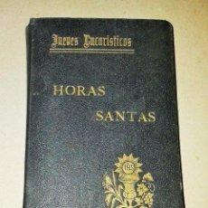 Libros antiguos: ANTIGUO LIBRO JUEVES EUCARISTICOS HORAS SANTAS. 1929. Lote 52801324
