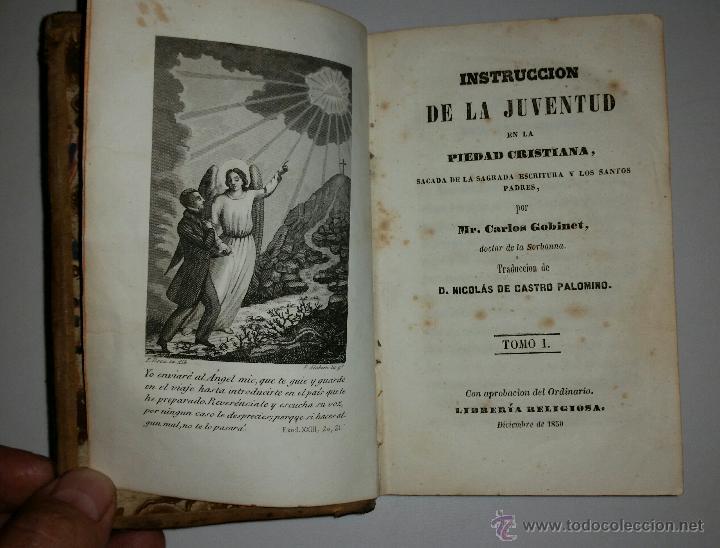 Libros antiguos: INSTRUCCION DE LA JUVENTUD EN LA PIEDAD CRISTIANA - Imprenta de Pablo Riera - 1850 - Foto 3 - 52850647