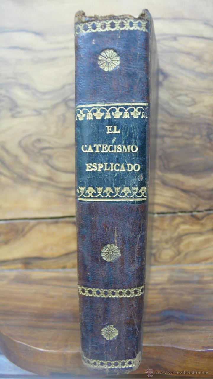 Libros antiguos: EL CATECISMO DE LA DOCTRINA CRISTIANA EXPLICADO...D. SANTIAGO JOSE GARCIA MAZO. 1847. - Foto 3 - 52862549