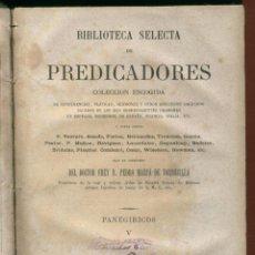 Libros antiguos: BIBLIOTECA SELECTA DE PREDICADORES D. PEDRO Mª DE TORRECILLA TOMO 5º 559 PAGINAS PARIS 1851 LR1924. Lote 52878323