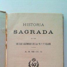 Libros antiguos: ANTIGUO LIBRILLO HISTORIA SAGRADA AL USO DE LAS ALUMNAS DE LA VI Y V CLASE,1891. Lote 52880950
