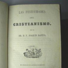 Libros antiguos: FESTIVIDADES DEL CRISTIANISMO - 1864 - LOMO DE PIEL CON HIERROS DORADOS. Lote 52909685