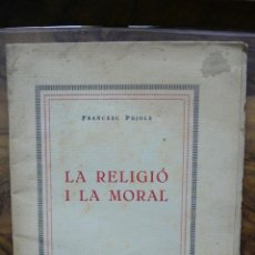 Libros antiguos: FRANCESC PUJOLS. LA RELIGIÓ I LA MORAL. 1921. . Lote 52938342
