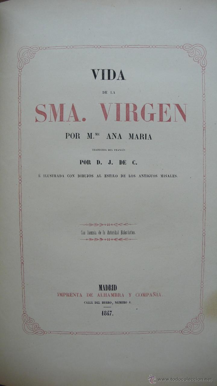 VIDA DE LA SMA. VIRGEN. M. ANA MARÍA. ILUSTRADA CON DIBUJOS AL ESTILO DE LOS ANTIGUOS MISALES. 1847. (Libros Antiguos, Raros y Curiosos - Religión)
