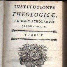 Libros antiguos: INSTITUTIONES THEOLOGICAE AD USUM SCHOLARUM TOMUS V (LUGDUNI, 1780) PERGAMINO. Lote 53040776
