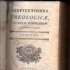 Libros antiguos: INSTITUTIONES THEOLOGICAE AD USUM SCHOLARUM TOMUS VI (LUGDUNI, 1780) PERGAMINO. Lote 53040830
