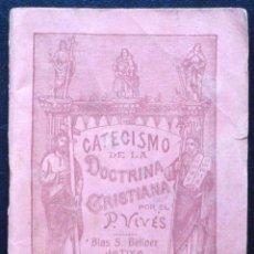 Libros antiguos: CATECISMO DE LA DOCTRINA CRISTIANA - FRAY PEDRO VIVES - JÁVITA IMPRENTA DE B. BELLVER 1922. Lote 53138531