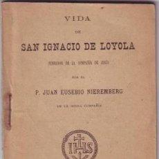 Libros antiguos: NIEREMBERG, JUAN EUSEBIO: VIDA DE SAN IGNACIO DE LOYOLA. 1904. Lote 53144645