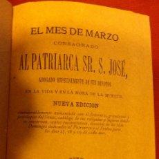 Libros antiguos: EL MES DE MARZO CONSAGRADO AL PATRIARCA SEÑOR SAN JOSÉ, 1879,264 PAGINAS. Lote 53320351