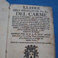 Libros antiguos: LLIBRE DELS MIRACLES DE NTRA. SRA. DEL CARMEN --SEGLE XVIII ?--. Lote 53447102