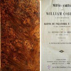 Libros antiguos: COBBETT, WILLIAM. NUEVAS CARTAS DE WILLIAM COBBETT A LOS MINISTROS DE LA IGLESIA... 1850.. Lote 53508359
