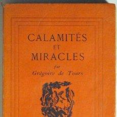 Libros antiguos: TOURS, GRÉGOIRE DE - CALAMITÉS ET MIRACLES - PARIS 1930. Lote 53458184