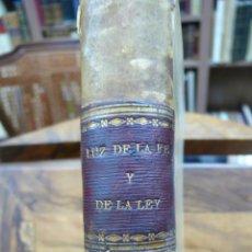 Libros antiguos: LUZ DE LA FE Y DE LA LEY. JAIME BARON Y ARIN. M. S. XVIII. . Lote 53526583