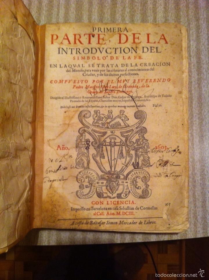 ANTIGUO LIBRO INTRODVCTION DEL SIMBOLO DE LA FE - FRAY LUIS DE GRANADA, EDICION DE 1603, PIEZA UNICA (Libros Antiguos, Raros y Curiosos - Religión)