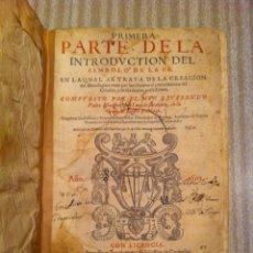 Libros antiguos: ANTIGUO LIBRO INTRODVCTION DEL SIMBOLO DE LA FE - FRAY LUIS DE GRANADA, EDICION DE 1603, PIEZA UNICA. Lote 53736759